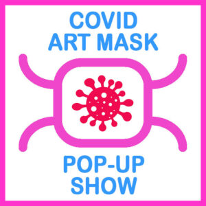 Covid Masks Exhibition – Twiggs Gallery