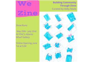 We Zine Exhibition – opens May 25